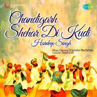 Sajna Ve Sajna Mp3 Song Download Chandigarh Shehar Di Kudi Hardeep Singh