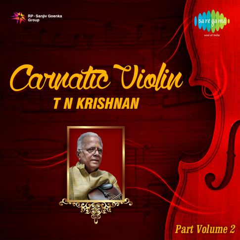 Carnatic Violin - T.N. Krishnan Vol 2