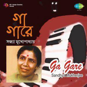 Ga Gare - Sandhya Mukherjee by Various Artistes