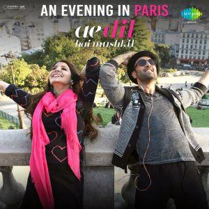An Evening In Paris Ae Dil Hai Mushkil Song Mp3 Download Lyrics