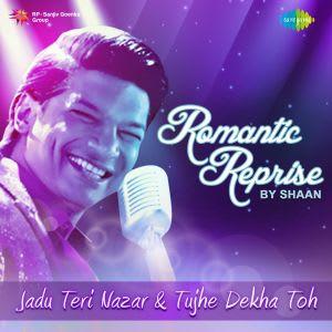 Jadu Teri Nazar And Tujhe Dekha Toh Mp3 Song Download Romantic Reprise By Shaan Jadu Teri Nazar And Tujhe Dekha Toh