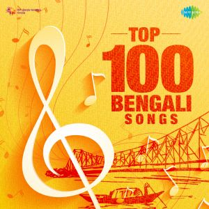 Top 100 Bengali Songs by Various Artistes