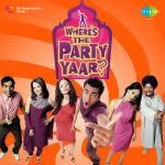 Where's The Party Yaar