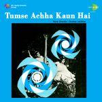Tumse Achha Kaun Hai