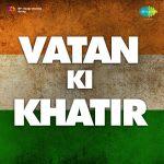 Vatan Ki Khatir