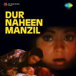 Dur Naheen Manzil