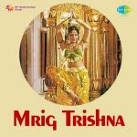 Mrig Trishna
