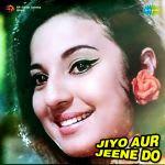 Jiyo Aur Jeene Do