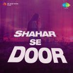 Shahar Se Door