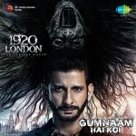 1920 London - Gumnaam Hai Koi