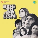 Abhi To Jee Len