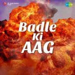 Badle Ki Aag