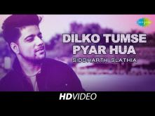 Dilko Tumse Pyar Hua | Cover | Siddharth Slathia | HD Video