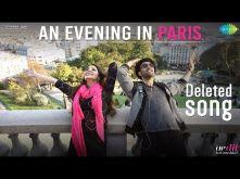 An Evening In Paris | Deleted song | Ae Dil Hai Mushkil | Karan Johar | Ranbir, Anushka
