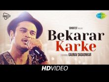 Bekarar Karke | Songfest Twist | Gaurav Dagaonkar I HD Video