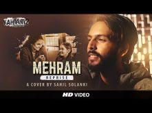 Mehram (Kahaani 2) - Cover by Sahil Solanki | Vidya Balan | Arjun Rampal