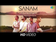 Ek Pyar Ka Nagma Hai | Sanam