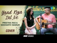 Yaad Kiya Dil Ne | Cover | Preetika Rao & Siddharth Basrur | HD Video