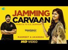 Jamming Carvaan | S. D. Burman Special | Akanksha & Manmeet