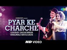 Pyar Ke Charche | Songfest Twist | Shalmali Kholgade & Gaurav Dagaonkar I HD Video