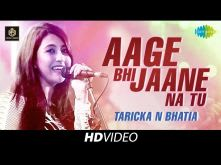Aage Bhi Jaane Na Tu | Taricka N Bhatia | Cover Version | Old Is Gold | HD Video