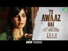 Ye Awaaz Hai | Indu Sarkar | Madhur Bhandarkar | Monali Thakur | Kirti Kulhari | Anu Malik