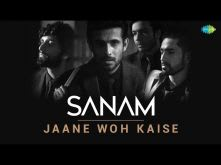 Jane Who Kaise | SANAM | Cover | HD Video