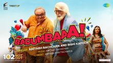 Badumbaaa | 102 Not Out | Full Song | Amitabh Bachchan | Rishi Kapoor |