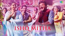 ISHQ MITHA | Ek Ladki Ko Dekha Toh Aisa Laga |Anil, Sonam, Rajkummar,Juhi | Navraj Harshdeep Rochak