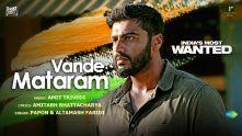 Vande Mataram| India's Most Wanted| Arjun Kapoor| Papon|Altamash| Amit Trivedi| Amitabh Bhattacharya