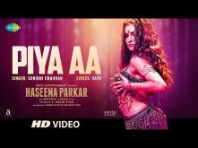Piya Aa | Haseena Parkar | Shraddha Kapoor | Sunidhi Chauhan | Siddhanth | Sarah