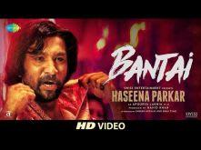 Bantai | Haseena Parkar | Shraddha Kapoor | Siddhanth | Divine & Kirthi Shetty | Releasing 22 Sep
