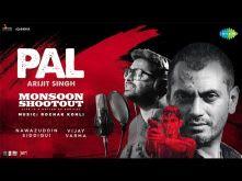 Pal | Feat. Arijit Singh | Nawazuddin Siddiqui | Monsoon Shootout | Rochak Kohli | Vijay Varma