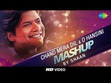 Chand Mera Dil | O Hansini | Mashup | Shaan