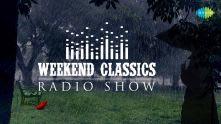 Weekend Classics Radio Show | Chhayachhobite Barshar Gaan | Kichhu Galpo,Kichhu Gaan