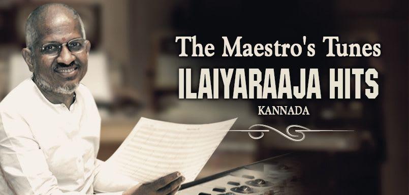The Maestro's Tunes – Ilaiyaraaja Hits - Kannada