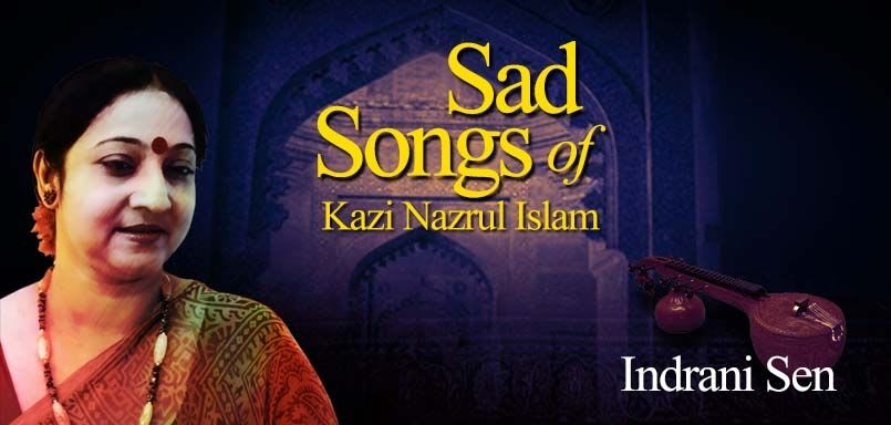 Sad Songs Of Kazi Nazrul Islam - Indrani Sen