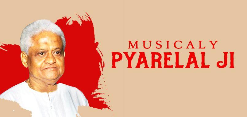 Musicaly Pyarelal Ji