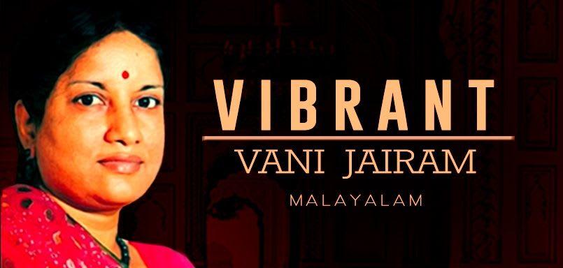 Vibrant Vani Jairam - Malayalam