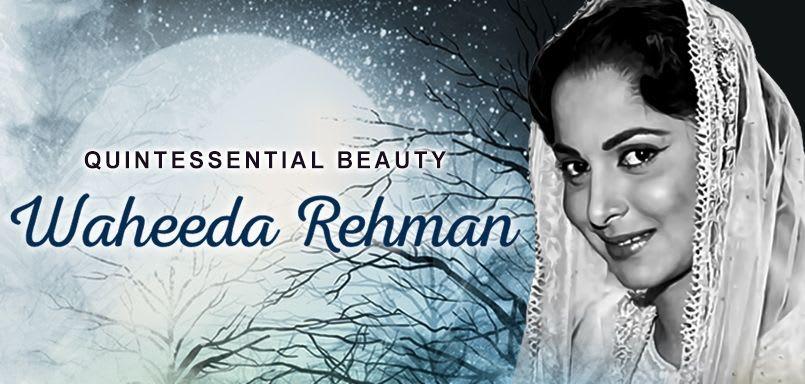 Quintessential Beauty - Waheeda Rehman