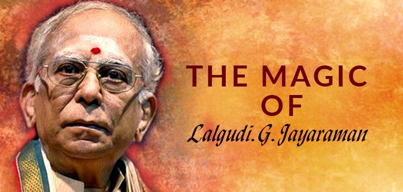 The Magic of Lalgudi G. Jayaraman