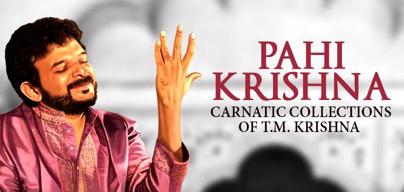 Pahi Krishna - Carnatic Collections of T.M. Krishna