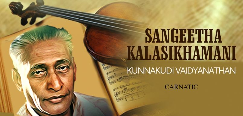 Sangeetha Kalasikhamani - Kunnakudi Vaidyanathan