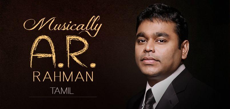 Musically A.R. Rahman - Tamil