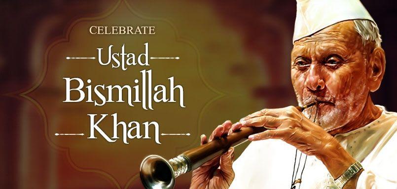 Celebrate Ustad Bismillah Khan
