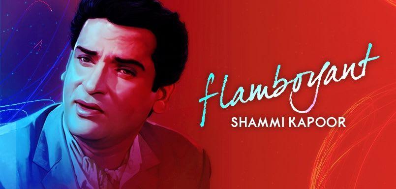 Flamboyant Shammi Kapoor