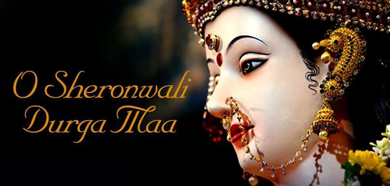 O Sheronwali Durga Maa
