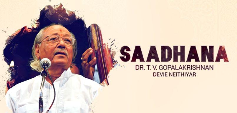 Saadhana - Dr. T.V. Gopalakrishnan