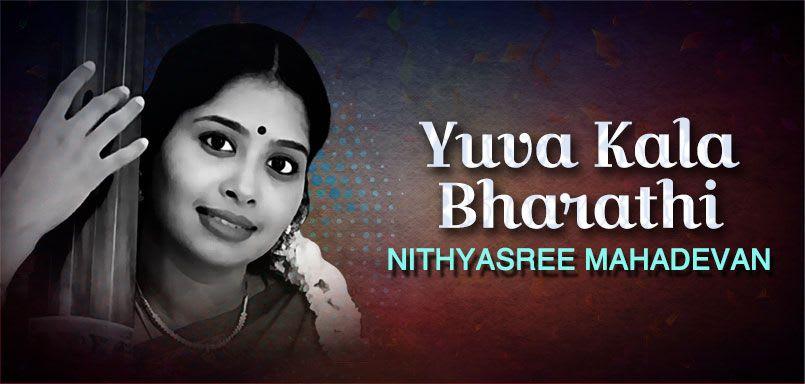 Yuva Kala Bharathi - Nithyasree Mahadevan