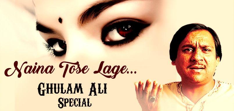 Naina Tose Lage - Ghulam Ali Special